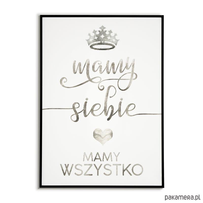 Plakat Mamy Siebie Mamy Wszystko Srebrne Napisy Pakamerapl