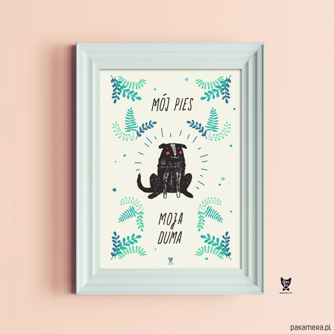 Plakat Dla Psiarzy Mój Pies Moja Duma A2 Pakamerapl