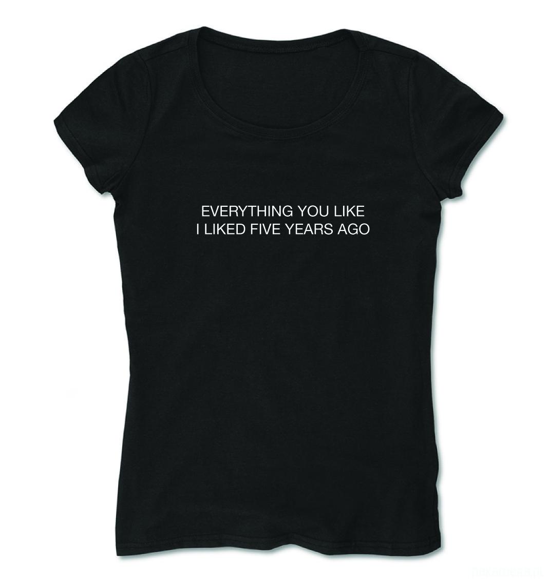 Everything you like I liked.. -t-shirt z napisem