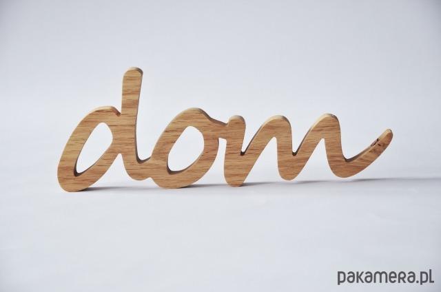 Drewniany Napis Dom Dębowy Pakamerapl