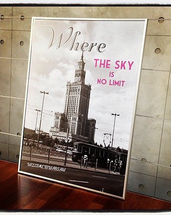 "Plakat ""Where the sky is no limit"""