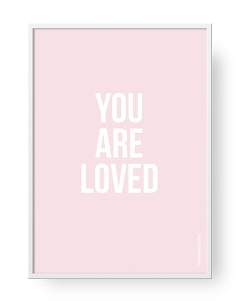 Wiewiorka i Spolka, Plakat You Are Loved - Pink