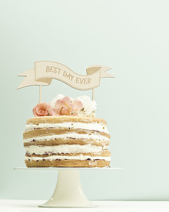 cake topper, Cake topper, napis na tort best day ever