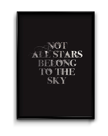 Not all stars.. - plakat