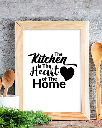 troche na sciane , Plakat kuchenny Kitchen Is The Heart Of The Home