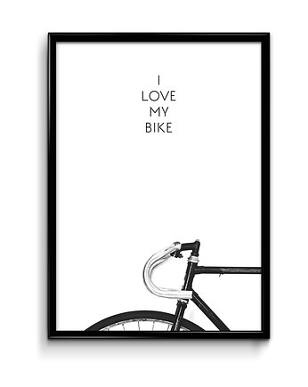 I love my bike - plakat