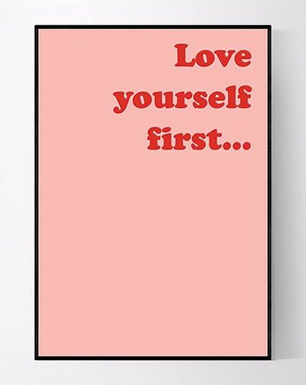 MUKKO, Plakat z napisem Love yourself first
