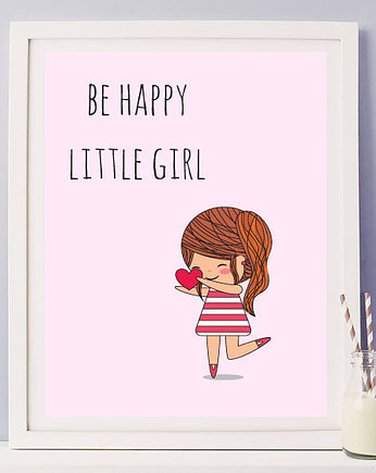 girl, plakat BE HAPPY LITTLE GIRL