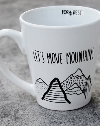FOR REST, Let's move mountains