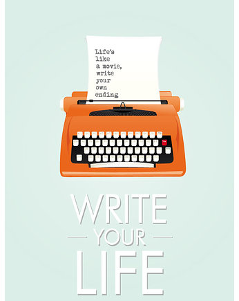 Write your life - retro plakat - grafika