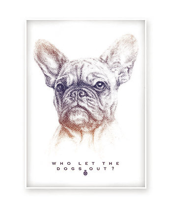 french bulldog, WHO LET THE DOGS OUT  -plakat (normal)
