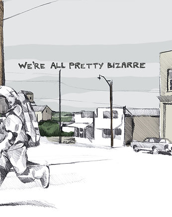 we're all pretty bizarre / plakat