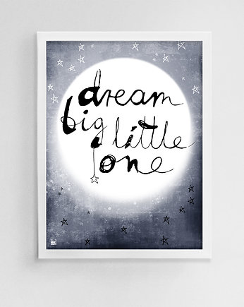 Mojo Graffi, Dream big little one plakat księżyc