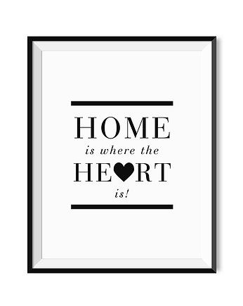Plakat - Home is where the heart is 30x40