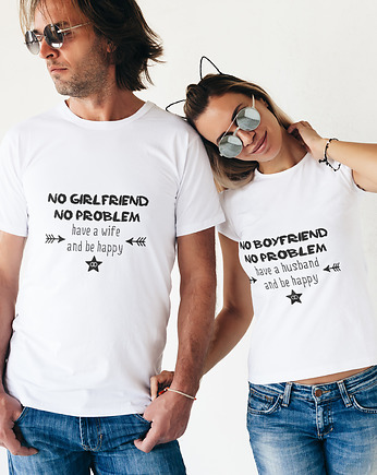 Koszulki dla par - no boy/girlfriend, no problem