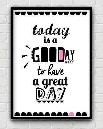 TODAY is a good DAY / A3