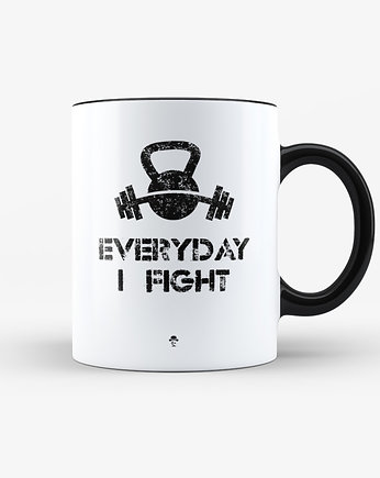 mug, Kubek Everyday I Fight - 330ml